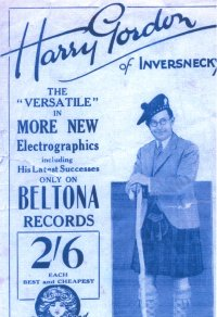 Harry Gordon was the mainstay of the Beltona catalogue for many years and featured strongly in their publicity material. This example dates from c. November 1930.