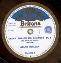 Beltona BL-4000.  The special 'Gaelic' series.  This is an original record made by the Crystalate Record Company for Beltona, some of the series consisted of re-issues of Decca recordings.